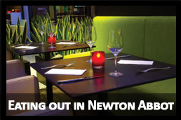 Eating Out in Newton Abbot